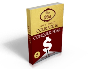 Book 3 - How To Develop Courage and Conquer Fear